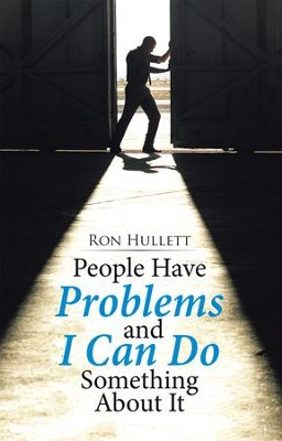 People Have Problems and I Can Do Something About It - eBook  -     By: Ron Hullett