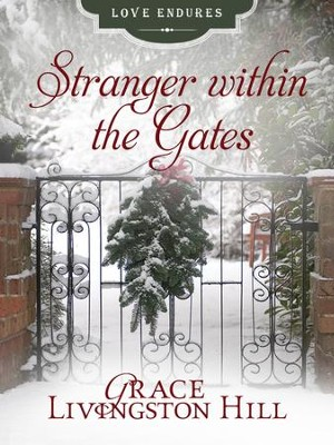 Stranger within the Gates - eBook  -     By: Grace Livingston Hill