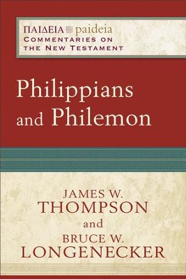Philippians and Philemon (Paideia: Commentaries on the New Testament) - eBook  -     By: James W. Thompson, Bruce W. Longenecker