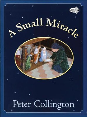 A Small Miracle  -     Illustrated By: Peter Collington