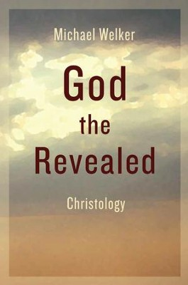 God the Revealed: Christology   -     By: Michael Welker