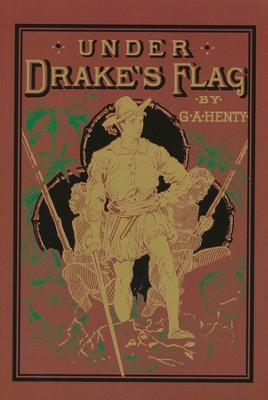 Under Drake's Flag  -     By: G.A. Henty