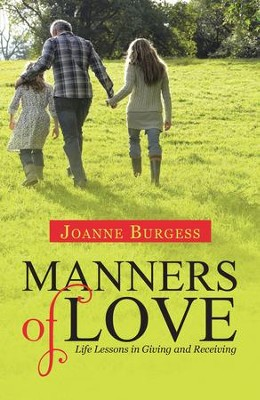Manners of Love: Life Lessons in Giving and Receiving - eBook  -     By: Joanne Burgess