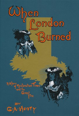 When London Burned  -     By: G.A. Henty