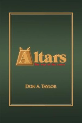 Altars: The Way of the Cross - eBook  -     By: Don A. Taylor