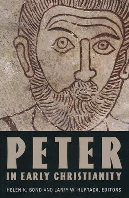Peter in Early Christianity  -     Edited By: Helen K. Bond, Larry W. Hurtado     By: Edited by Helen K. Bond & Larry W. Hurtado