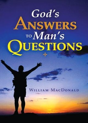 God's Answers to Man's Questions  -     By: William MacDonald