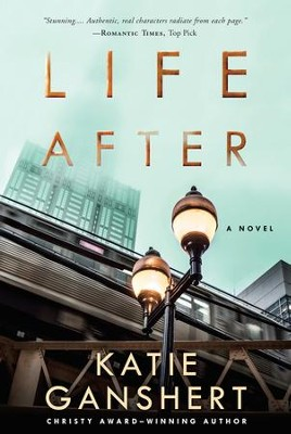 Life After - eBook  -     By: Katie Ganshert