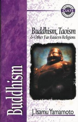 Buddhism: Buddhism, Taoism and Other Far Eastern Religions - eBook  -     By: J. Isamu Yamamoto