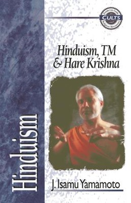 Hinduism, TM, and Hare Krishna - eBook  -     By: J. Isamu Yamamoto, James Bjornstad, Kurt Van Gorden