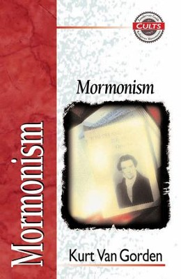 Mormonism - eBook  -     By: Kurt Van Gorden