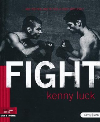Fight: Are You Willing to Pick a Fight with Evil?, Member Book  -     By: Kenny Luck