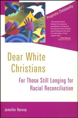 Dear White Christians  -     By: Jennifer Harvey
