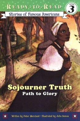 Sojourner Truth: Path to Glory  -     By: Peter Merchant