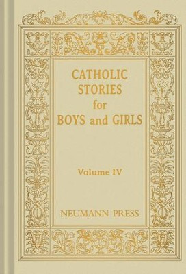 Catholic Stories For Boys & Girls: Volume 4 - eBook  -