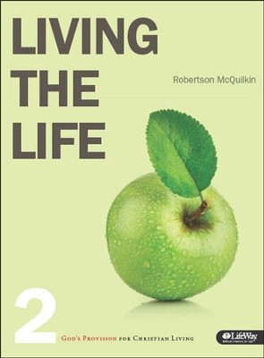Living the Life 2: God's Provision for Christian Living, Member Book  -     By: Robertson McQuilken