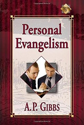 Personal Evangelism (A. P. Gibbs)   -     By: A.P. Gibbs