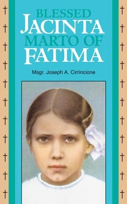 Blessed Jacinta Marto of Fatima - eBook  -     By: Joseph A. Cirrincione