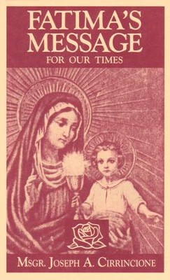 Fatima's Message for Our Times - eBook  -     By: Joseph A. Cirrincione