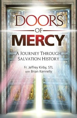 Doors of Mercy: A Journey Through Salvation History - eBook  -     By: Jeffrey Kirby, Brian Kennelly