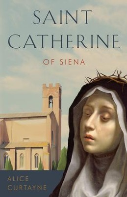 Saint Catherine of Siena - eBook  -     By: Alice Curtayne