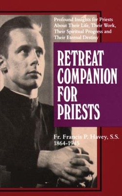 Retreat Companion for Priests: Profound Insights for Priests About Their Life, Their Work, Their Spiritual Progress and Their Eternal Destiny - eBook  -     By: Francis P. Havey