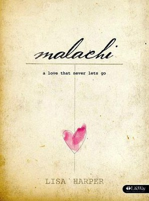 Malachi: A Love That Never Lets Go, Member Book  -     By: Lisa Harper