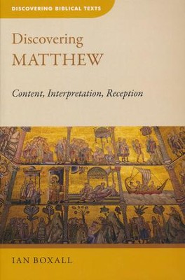 Discovering Matthew: Content, Interpretation, Reception  -     By: Ian Boxall