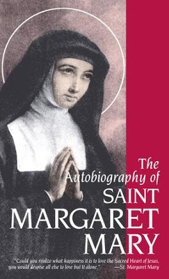 The Autobiography of St. Margaret Mary - eBook  -     Translated By: Sisters of the Visitation     By: Margaret M. Alacoque