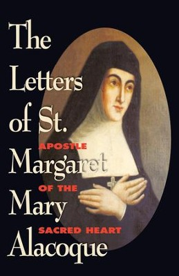 The Letters of St. Margaret Mary Alacoque: Apostle of the Sacred Heart - eBook  -     By: St. Margaret Mary Alacoque