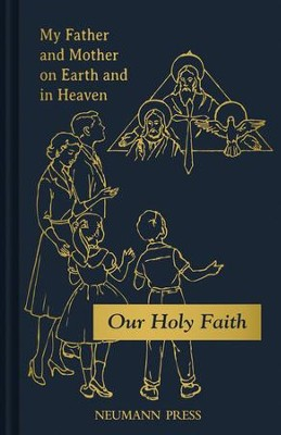 Our Holy Faith Series Book 1: My Father and Mother on Earth and in Heaven - eBook  -     By: Mary Alphonsine, Mary Marcella