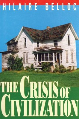 The Crisis Of Civilization - eBook  -     By: Hilaire Belloc
