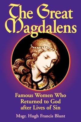 The Great Magdalens: Famous Women Who Returned to God after Lives of Sin - eBook  -     By: Hugh Francis Blunt