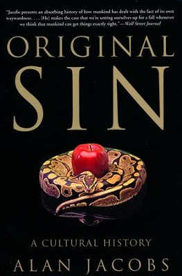 Original Sin: A Cultural History  -     By: Alan Jacobs