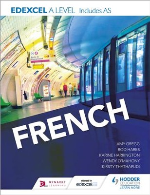 Edexcel A level French (includes AS) / Digital original - eBook  -     By: Karine Harrington, Kirsty Thathapudi, Rod Hares