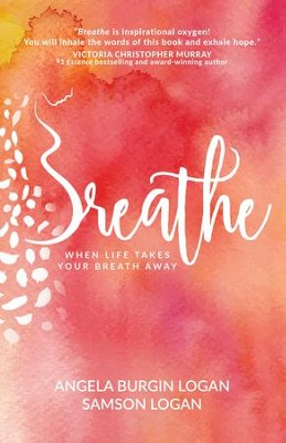 Breathe: Trusting God when Life Takes Your Breath Away - eBook  -     By: Angela Burgin