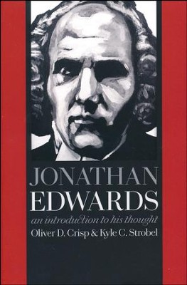 Jonathan Edwards: An Introduction to His Thought  -     By: Oliver D. Crisp, Kyle C. Strobel
