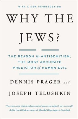 Why the Jews?: The Reason for Antisemitism - eBook  -     By: Dennis Prager, Joseph Telushkin