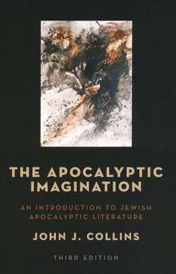 The Apocalyptic Imagination: An Introduction to Jewish Apocalyptic Literature, 3rd edition  -     By: John J. Collins