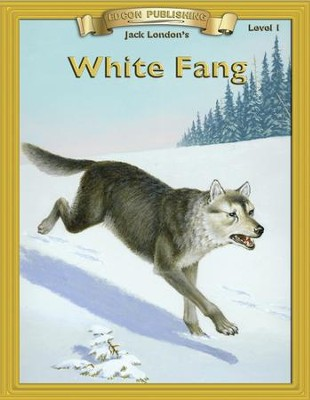 White Fang: Easy Reading Adapted & Abridged Classics - eBook  -     By: Jack London