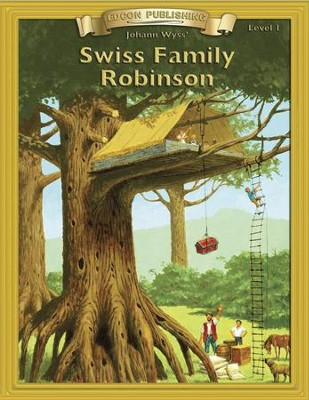 Swiss Family Robinson: Easy Reading Adapted & Abridged Classics - eBook  -     By: Johann Wyss