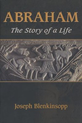 Abraham: The Story of a Life  -     By: Joseph Blenkinsopp