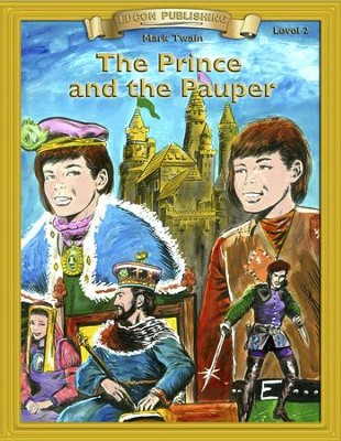 The Prince and the Pauper: Easy Reading Adapted & Abridged Classics - eBook  -     By: Mark Twain