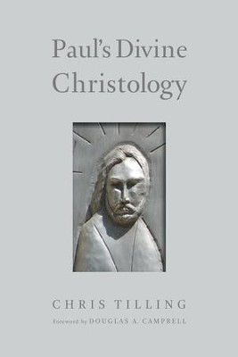 Paul's Divine Christology  -     By: Christopher Tilling