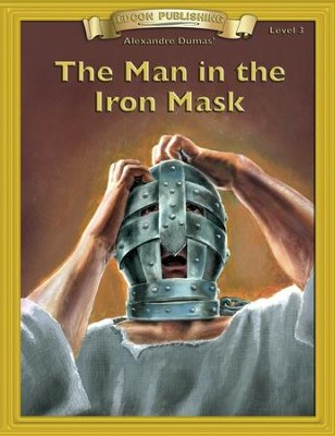 The Man in the Iron Mask: Easy Reading Adapted & Abridged Classics - eBook  -     By: Alexandre Dumas