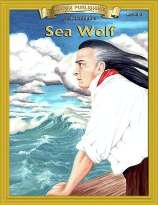 Sea Wolf: Easy Reading Adapted & Abridged Classics - eBook  -     By: Jack London