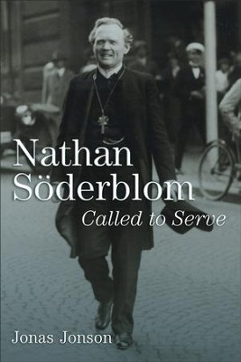 Nathan Soderblom: Called to Serve   -     By: Jonas Jonson, Norman A. Hjelm