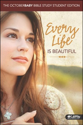 Every Life Is Beautiful: The October Baby Bible Study Member Book Student Edition  -     By: Nic Allen, Andrew Erwin