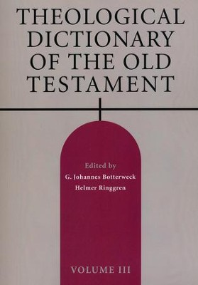 Theological Dictionary of the Old Testament, Volume 3   -     Edited By: G. Johannes Botterweck, Helmer Ringgren, Heinz-Josef Fabry