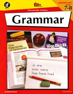Grammar: Grades 7 to 8, The 100+ Series        -